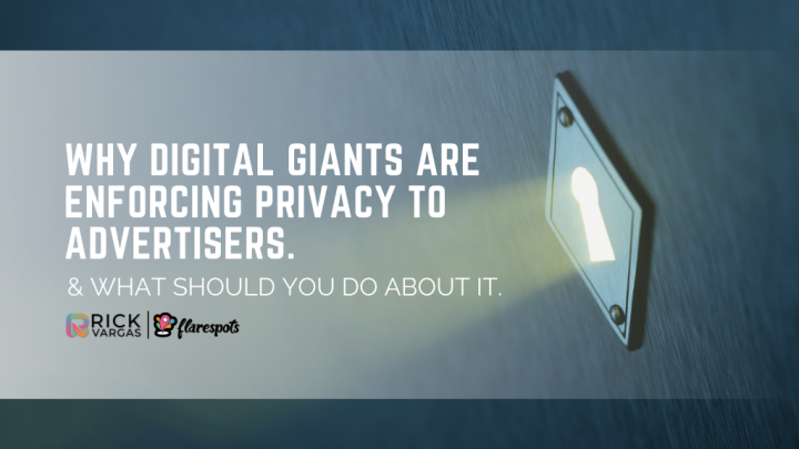 Why Digital giants are enforcing privacy to advertisers